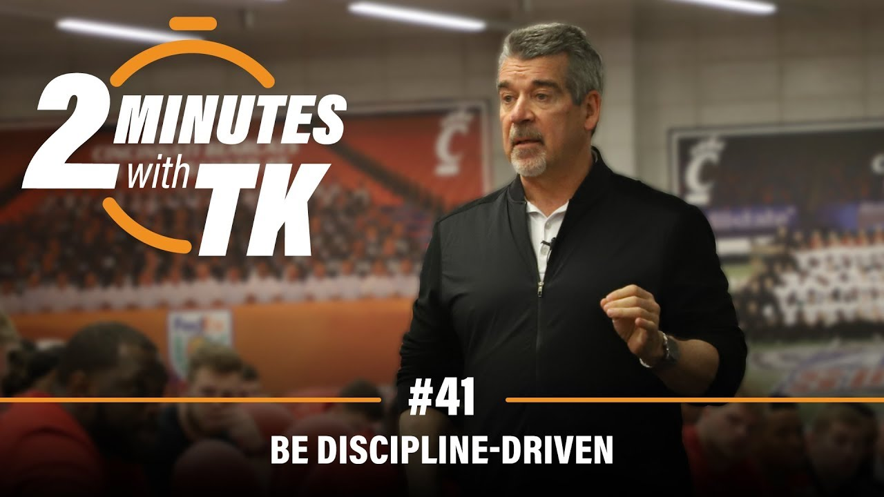 2 Minutes with TK #41: Be Discipline-driven