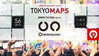 2015/5/6 六本木ヒルズ J-WAVE & Roppongi Hills present TOKYO M.A.P.S...