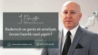 Bademcik ve Geniz Eti Ameliyatı Öncesi Hazırlık Nasıl Yapılır? - Op. Dr. Erkan Aktan