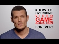 How to overcome video game addiction FOREVER: #1 Real cause revealed!