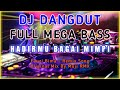 DJ Dangdut Full Bass | Hadirmu Bagai Mimpi - Fauzi Bima | Original Mix By Muji RMX