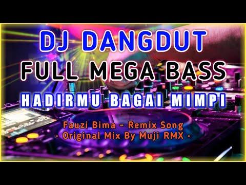 dj-dangdut-full-bass-|-hadirmu-bagai-mimpi---fauzi-bima-|-original-mix-by-muji-rmx