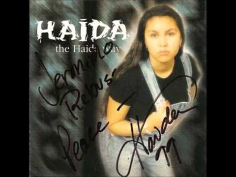 Haida - When My People Cry