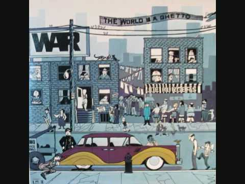 WAR ~ The World Is A Ghetto