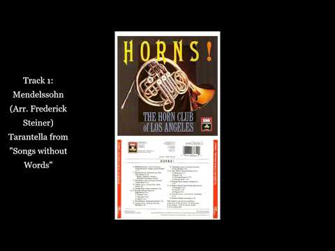 Track 1 From Horns! Mendelssohn (Arr. Frederick Steiner) Tarantella From Songs Without Words