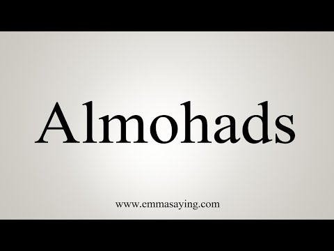 How To Pronounce Almohads