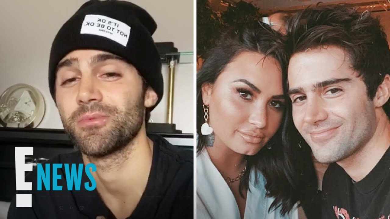 Max Ehrich Says He Learned of Split with Demi From Tabloids