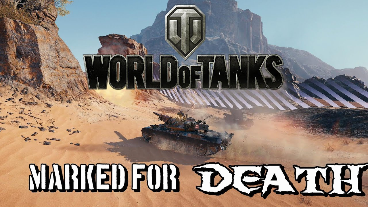 World of Tanks - Marked for Death