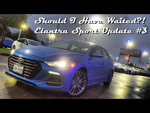Should I Have Waited For the 2018 1 Year 17 Elantra Sport Update