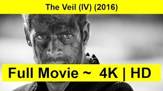 The Veil (IV) Full Length'MovIE 2016