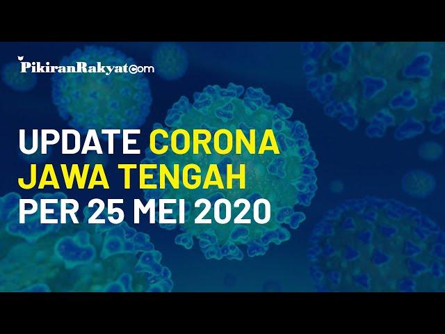 Update Kasus Virus Corona di Jawa Tengah per 25 Mei 2020, Satu Orang Berhasil Sembuh Hari ini