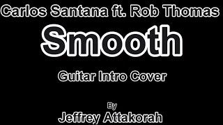 Carlos Santana ft. Rob Thomas - Smooth (Intro Cover)