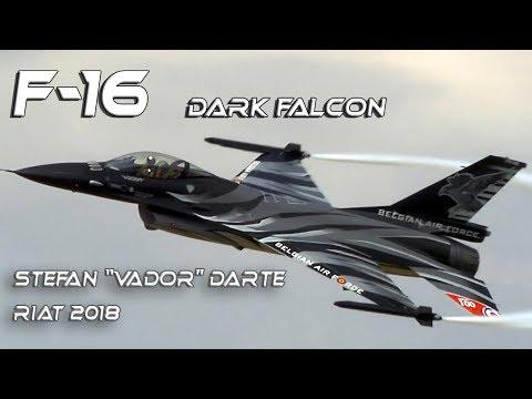 "RIAT 2018  4K UHD Belgian F-16 Dark Falcon  Solo Display  Stefan ""Vador"" Darte."
