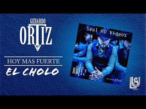 Gerardo Ortiz 'El Cholo' hoy más fuerte 2015 | descargar MEGA