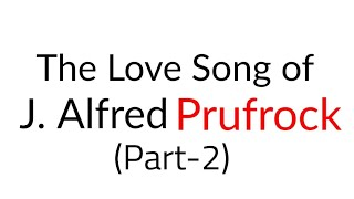 The Love Song of J. Alfred Prufrock Part-2 By T. S. Eliot in Hindi Line by Line explanation