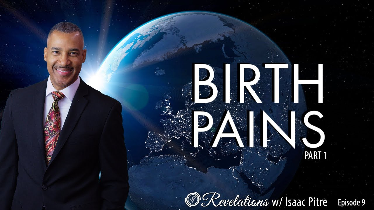 Revelations w/Isaac Pitre - Birth Pains