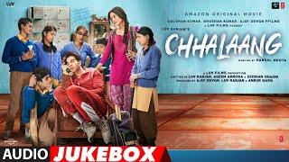 Chhalaang Full Album (Audio) Jukebox | Rajkummar Rao, Nushrratt Bharuccha | T-Series