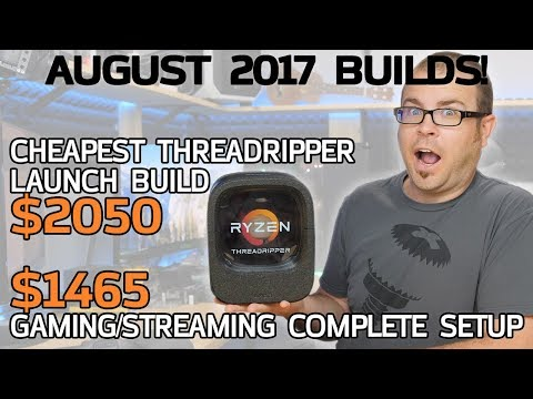Cheapest* Threadripper PC + $1500 Gaming/Streaming Setup – August 2017 Builds