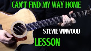 """how to play """"Can't Find My Way Home"""" on guitar by Stevie Winwood 