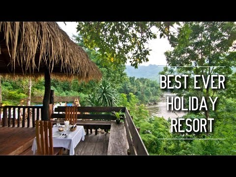 Thailand's Top 5 Resorts and Hotels – Luxury, Adventure, Culture – Kanchanaburi