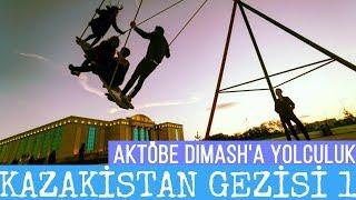 Kazakistan Gezisi 1 - Aktöbe (Dimash'a Yolculuk)