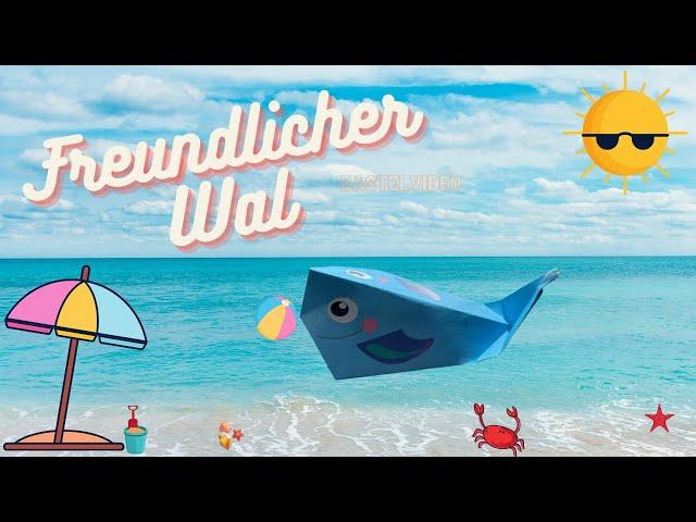 Freundlicher Wal - Bastelvideo I Spielideen von Ben & Max - www.spielideen2021.de/GO