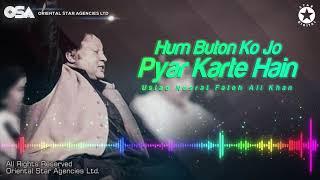 Hum Buton Ko Jo Pyar Karte Hain | Nusrat Fateh Ali Khan | complete full version | OSA Worldwide