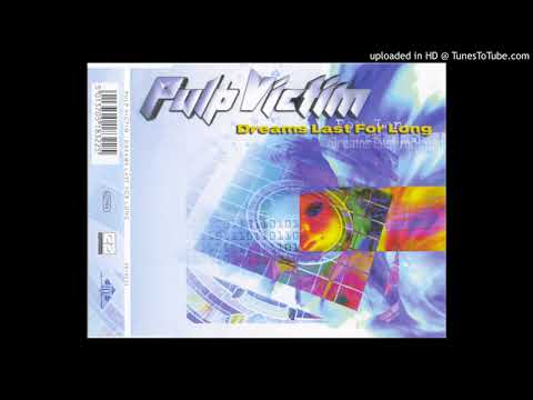 Pulp Victim - Dreams Last For Long (But Not If You Wake-Up Mix)
