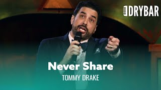You Shouldn't Share Anything With Your Wife. Tommy Drake - Full Special