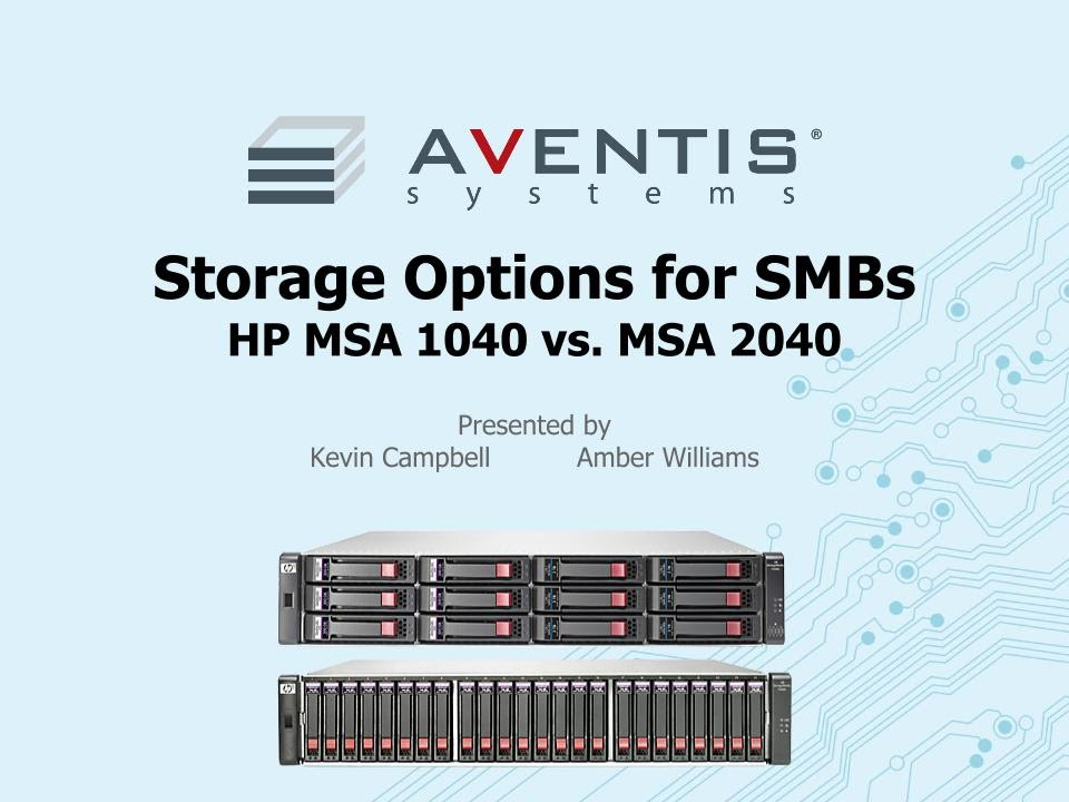 Storage Options for SMBs: HP MSA 1040 vs  MSA 2040 Webinar