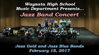 Wayzata High School Jazz Band Gold and Jazz Blue Bands Directed by ...