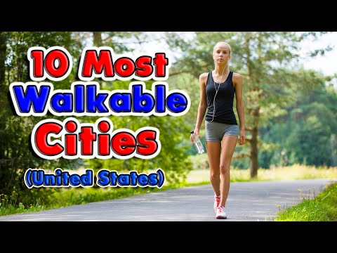 Top 10 Best Walkable Cities in the United States.