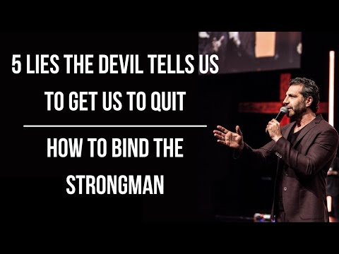 5 Lies the Devil Tells Us to Get Us to Quit (How to Bind the Strongman)