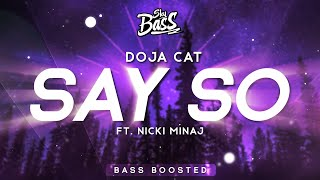 Doja Cat ‒ Say So 🔊 [Bass Boosted] (ft. Nicki Minaj)