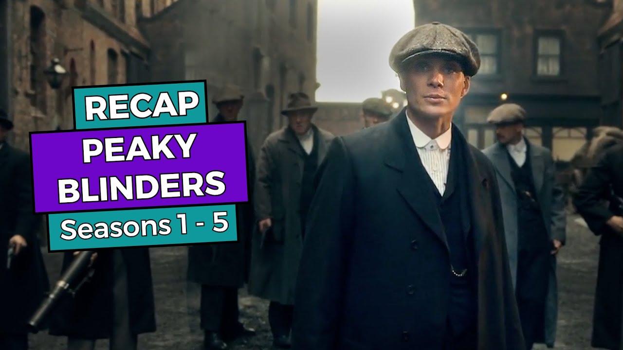 Download Peaky Blinders: Seasons 1 - 5 RECAP