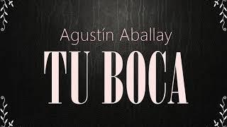 Tu boca - Agustín Aballay YouTube Videos
