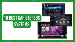 Best car stereos systems 2018 - Top 10 best sound system for car