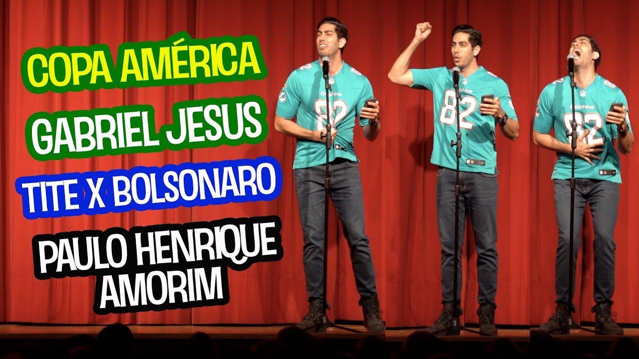 STAND UP: Copa América/Gabriel Jesus/Tite x Bolsonaro/Paulo Henrique Amorim - JONATHAN NEMER