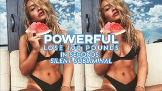 POWERFUL LOSE 100 POUNDS IN SECONDS | SILENT Subliminal