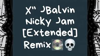 X J balvin Niky jam ft Video audio Remix Extended