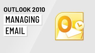 Microsoft Outlook 2010: Managing Email