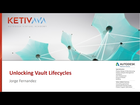 Unlocking Vault Lifecycles | Autodesk Virtual Academy