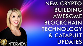 NEM Crypto Bigger and Better Than Ever & Catapult Coming Soon!