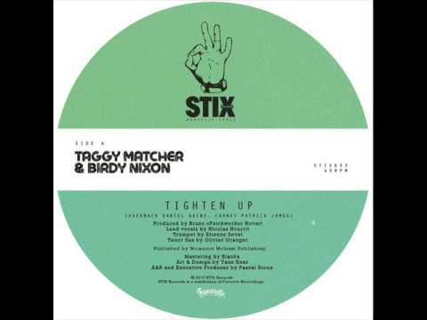 Taggy Matcher & Birdy Nixon - Tighten Up