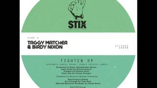 Taggy Matcher & Birdy Nixon - Tighten Up