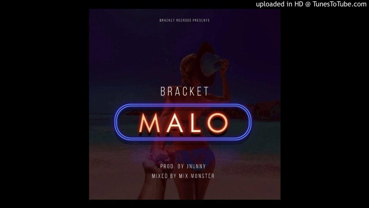 Download Bracket - Malo (Audio) 2017
