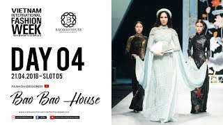 BAO BAO HOUSE  VIETNAM INTERNATIONAL FASHION WEEK SPRING SUMMER 2018