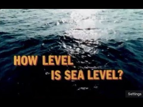 How Level is Sea Level? - What is Sea Level and How is it Determined?