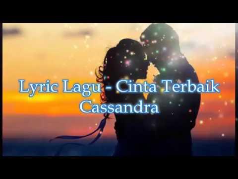 Lyric Lagu  - Cinta Terbaik - Cassandra