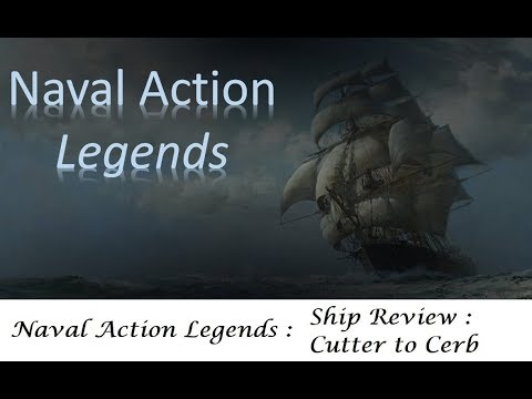 Naval Action Legends :  Ship Review - Cutter to Cerb